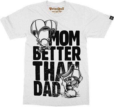 Camiseta Printfull Mom Better Than Dad