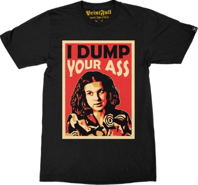 Camiseta Printfull I Dump Your Ass