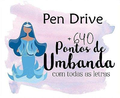 Pen Drive + de 640 Pontos de Umbanda em MP3 + Letras