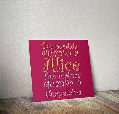Plaquinha Decorativa - Frase Alice