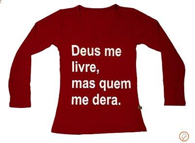 """T-shirt manga longa """"Deus me livre, mas quem me dera."""""""