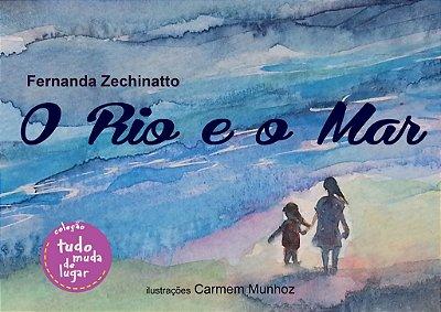 O Rio e o Mar - Autora: Fernanda Zechinatto