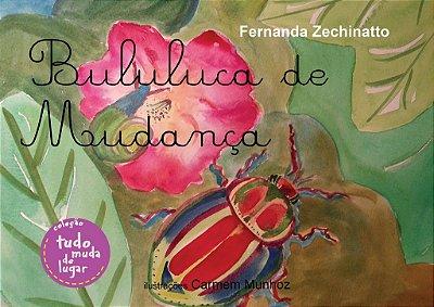 Bululuca de Mudança - Autora: Fernanda Zechinatto
