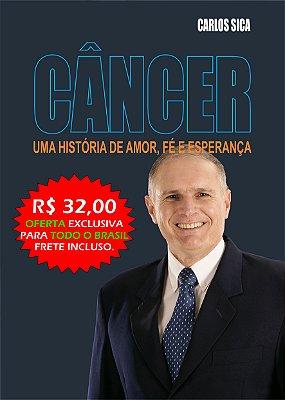 Livro: Câncer - Uma História de Fé, Amor e Esperança (Já com FRETE para todo BRASIL)