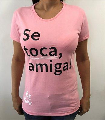 """Camiseta """"Se toca, amiga! - Rosa"""