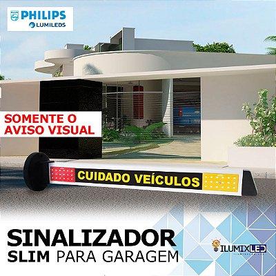Sinalizador LED Para Garagem | Modelo SLIM | AVISO VISUAL | Resistente à Água IP65 | LEDS PHILIPS