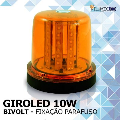 Sinalizador LED GIROLED 10w | BIVOLT | Fixação: POR PARAFUSO| Resistente à Água IP65 | LEDS PHILIPS