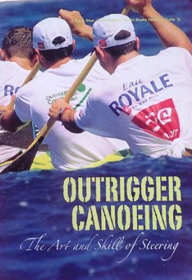 Outrigger Canoeing - The art and skill of steering