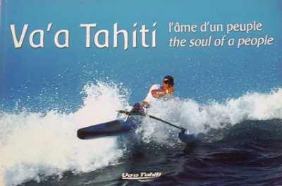 Va'a Tahiti - The soul of a people