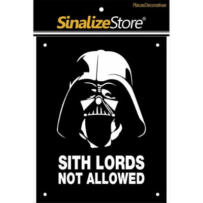Placa Decorativa Sith Lords Not Allowes Sinalize