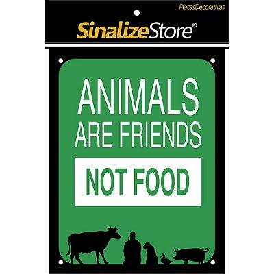 Placa Decorativa Animals Are Friends Not Food Sinalize