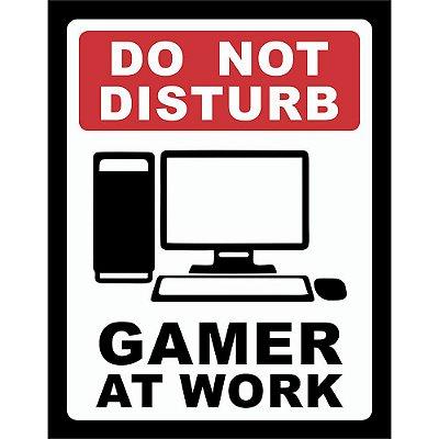 Placa Decorativa Gamer at Work PC 197