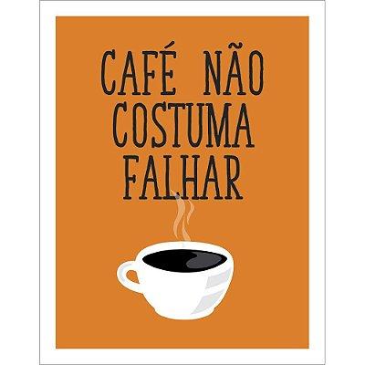 Placa Decorativa Café Não Costuma Falhar 310