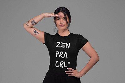Zen pra CRL*| t-shirt ou babylook