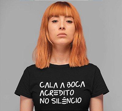 Cala boca acredito no silêncio| t-shirt ou babylook