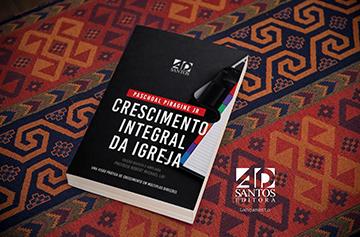 Crescimento Integral da Igreja - Paschoal Piragine Jr.