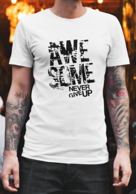 Camiseta Masculina - Awesome Never Give Up