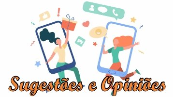 Espaço para sugestões e opiniões