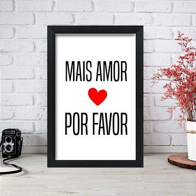 Quadro Decorativo Mais Amor por Favor 33x22 Sala Quarto