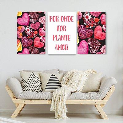 Quadro Decorativo Por Onde For Plante Amor 3P Sem Moldura 115x57 Sala Quarto