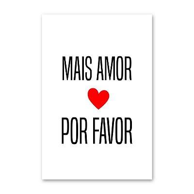 Quadro Decorativo Mais Amor Por Favor 20x30