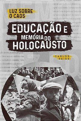 Luz sobre o caos: educação e memória do holocausto