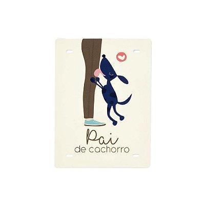 Placa Decorativa em Aço Pai de Cachorro