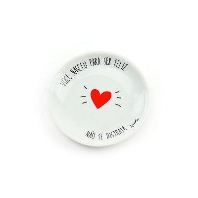 Pratinho Decorativo em Cerâmica Você Nasceu Para Ser Feliz Coração