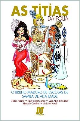 Livro As Titias da Folia: O Brilho Maduro de Escolas de Samba de Alta Idade
