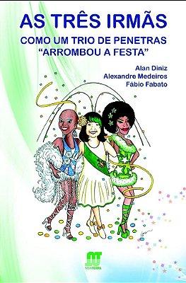 Livro As Três Irmãs: Como Um Trio de Penetras Arrombou a Festa