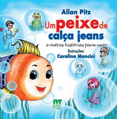 Livro Um Peixe de Calça Jeans e Outras Histórias Para Unir
