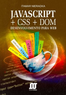 Livro Javascript+ CSS+ DOM Desenvolvimento para Web