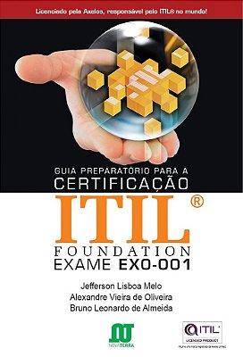 Livro Guia Preparatório para a Certificação ITIL FOUNDATION Exame EX0-001