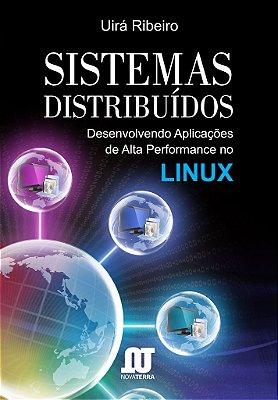 Livro sistemas distribuídos - Desenvolvendo Aplicações de Alta Performance no LINUX