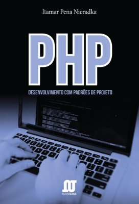 Livro PHP: Estruturado, Orientado a Objetos e Padrões de Projeto
