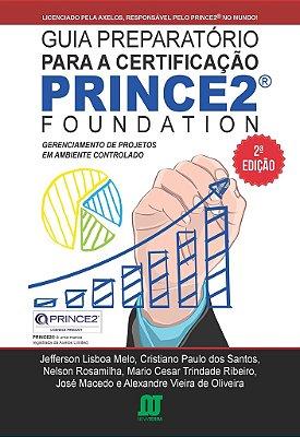 Livro Guia Preparatório para a Cerificação PRINCE 2 FOUNDATION, 2 Edição