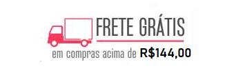 FRETE GRÁTIS ACIMA DE 144,00 CONSULTAR CONDIÇÕES