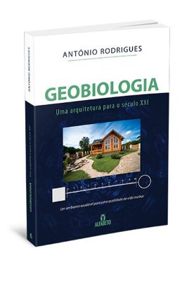 Geobiologia – Uma Arquitetura para o século XXI