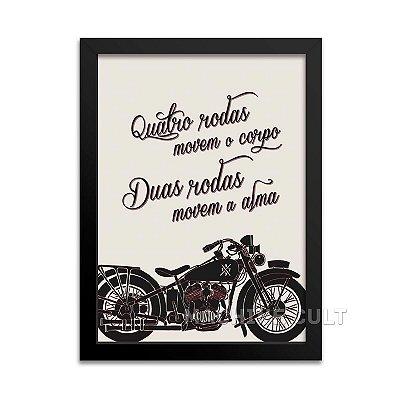 Frase Moto - Quatro Rodas movem o corpo, duas movem a alma