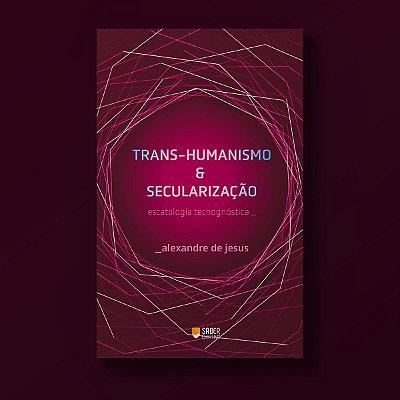 Transhumanismo e secularização