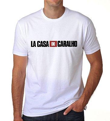 Camiseta La Casa Do Caralho