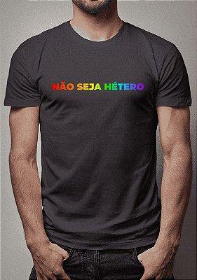 Camiseta Não Seja Hétero