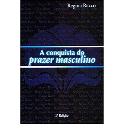 LIVRO - A Conquista do Prazer Masculino - 1ª edição