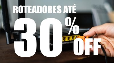 Roteadores 30%