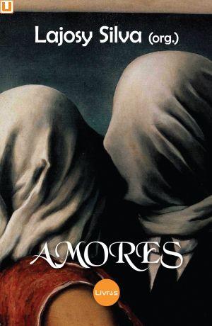 AMORES - Org. Lajosy Silva