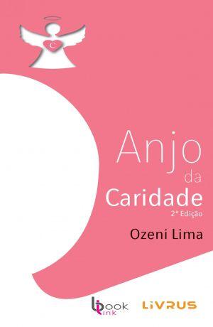 ANJO DA CARIDADE - Ozeni Lima