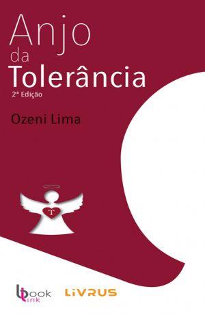 ANJO DA TOLERÂNCIA - Ozeni Lima