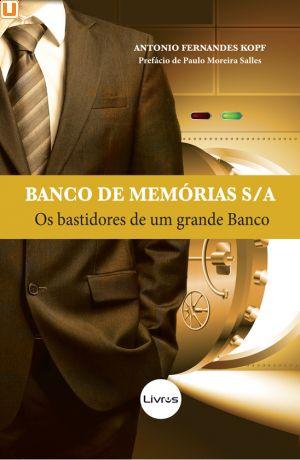 BANCO DE MEMÓRIAS S.A. - Antonio Fernandes Kopf