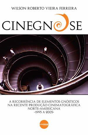 CINEGNOSE - Wilson Roberto Vieira Ferreira
