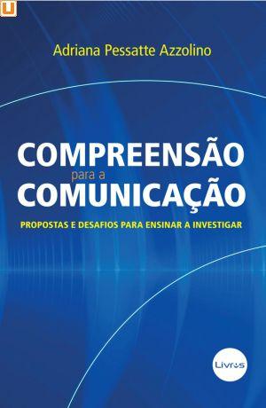 COMPREENSÃO PARA A COMUNICAÇÃO - Adriana Pessatte Azzolino